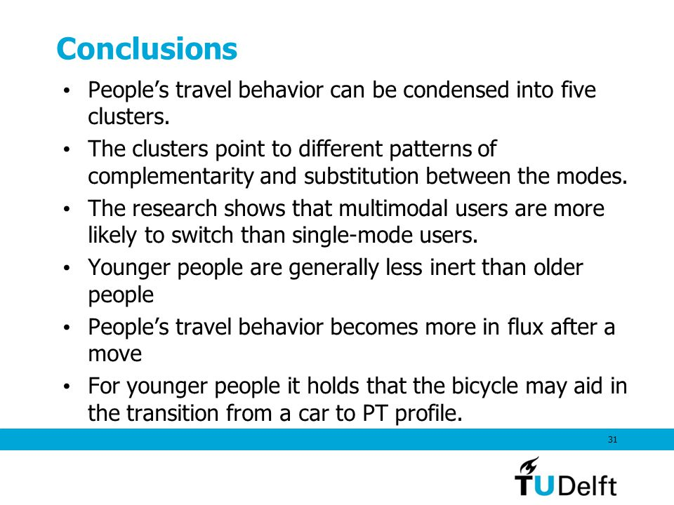 Conclusions People's travel behavior can be condensed into five clusters.