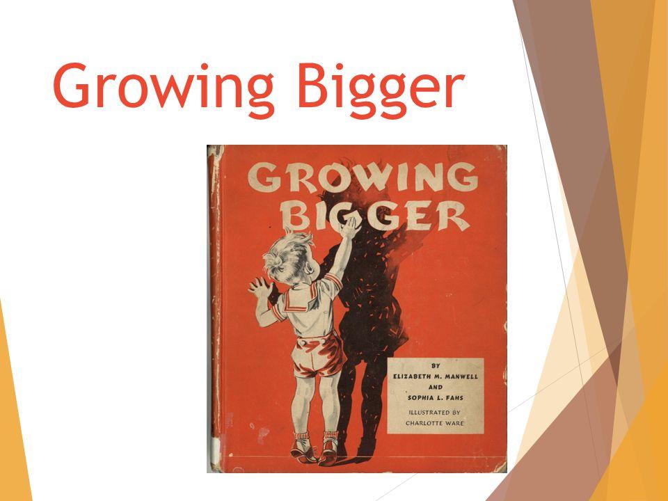 Growing Bigger
