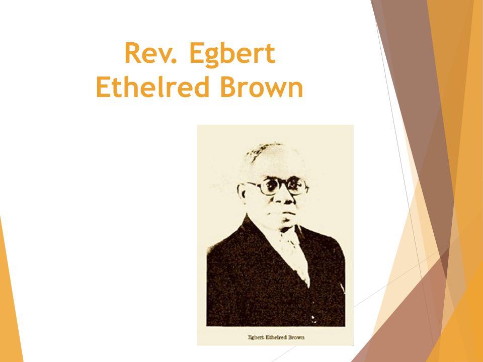 Rev. Egbert Ethelred Brown