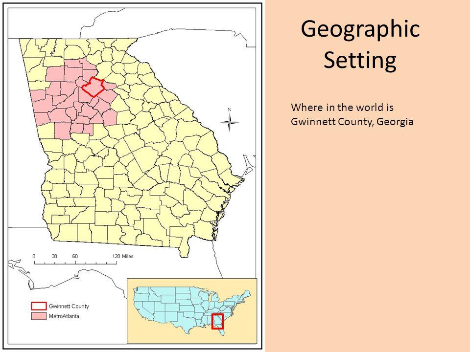 Geographic Setting Where in the world is Gwinnett County, Georgia