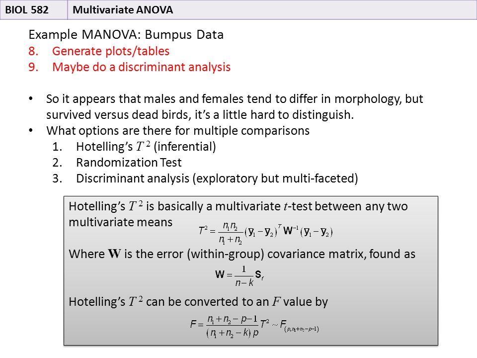 Example MANOVA: Bumpus Data 8.Generate plots/tables 9.Maybe do a discriminant analysis So it appears that males and females tend to differ in morpholo