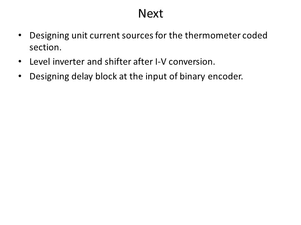 Next Designing unit current sources for the thermometer coded section.