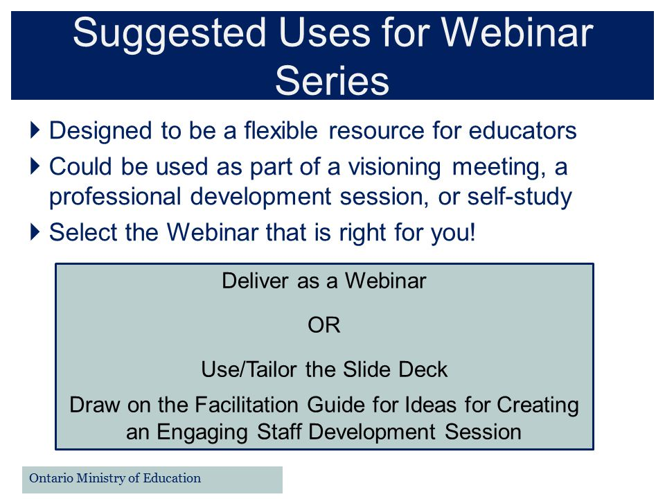 Suggested Uses for Webinar Series School Mental Health ASSIST  Designed to be a flexible resource for educators  Could be used as part of a visionin