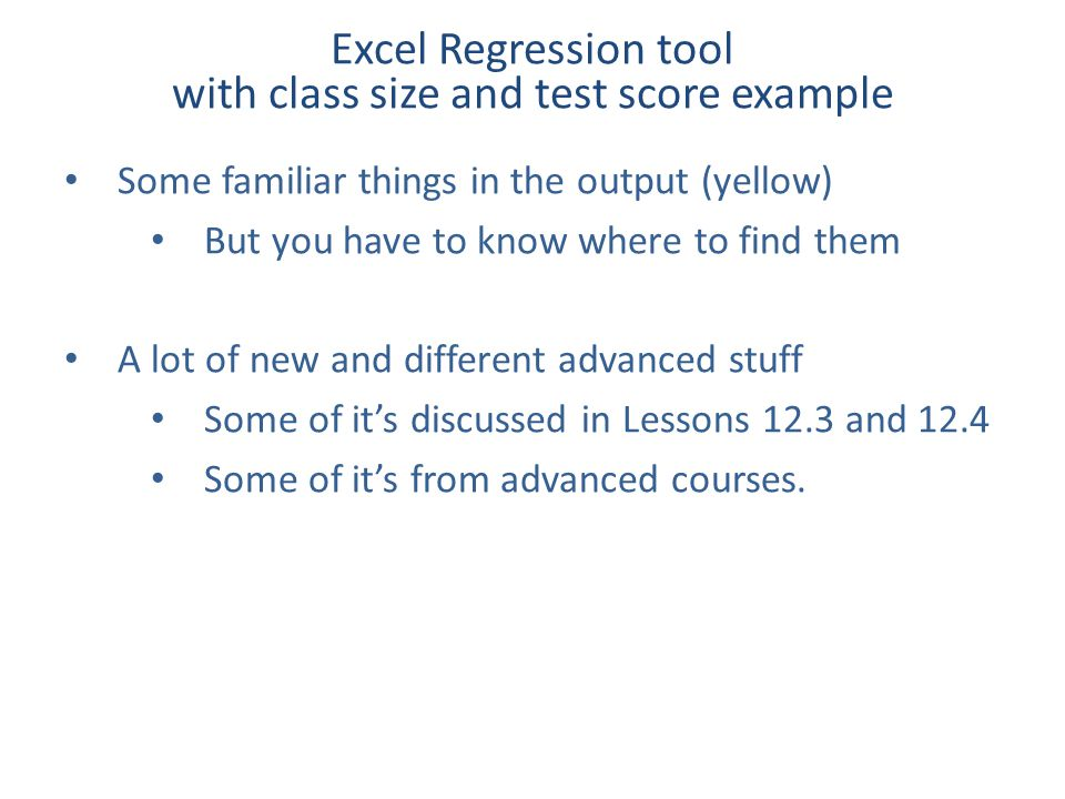 Some familiar things in the output (yellow) But you have to know where to find them A lot of new and different advanced stuff Some of it's discussed in Lessons 12.3 and 12.4 Some of it's from advanced courses.