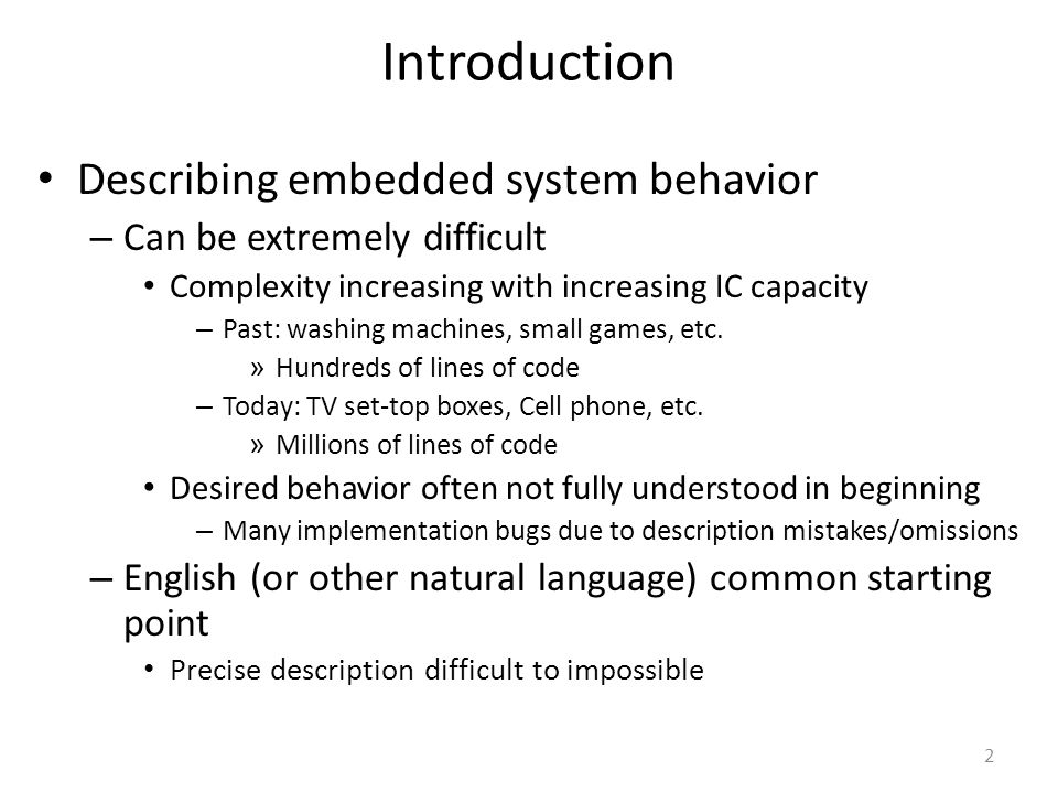 13 Limitations Scalability - Number of states & transitions increase exponentially as the system complexity increases No concurrency support Have an unstructured, unrealistic, and chaotic state diagram To address these problems Harel proposed StateCharts (see next lecture) – Extension of State Transition Diagram/Finite State Machines