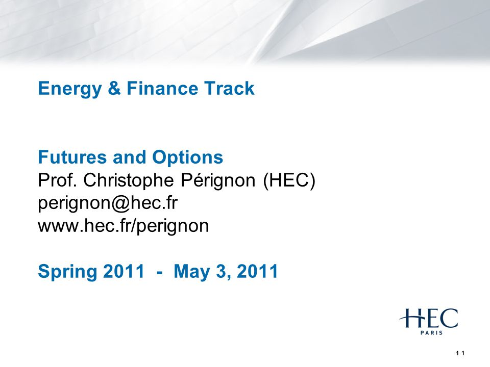 1-1 Energy & Finance Track Futures and Options Prof.