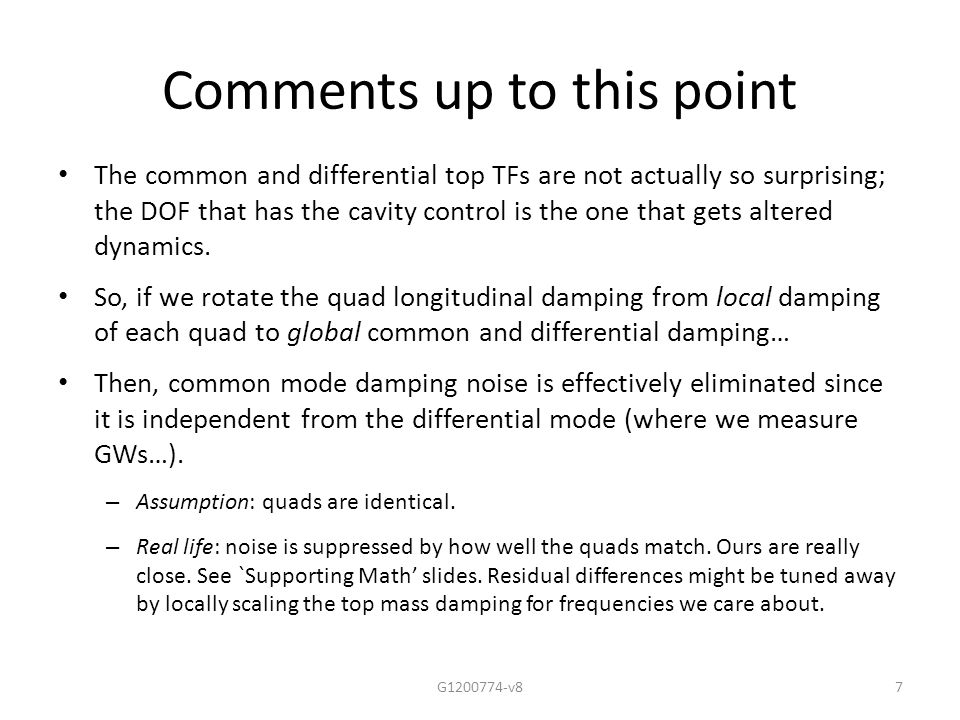 Comments up to this point The common and differential top TFs are not actually so surprising; the DOF that has the cavity control is the one that gets