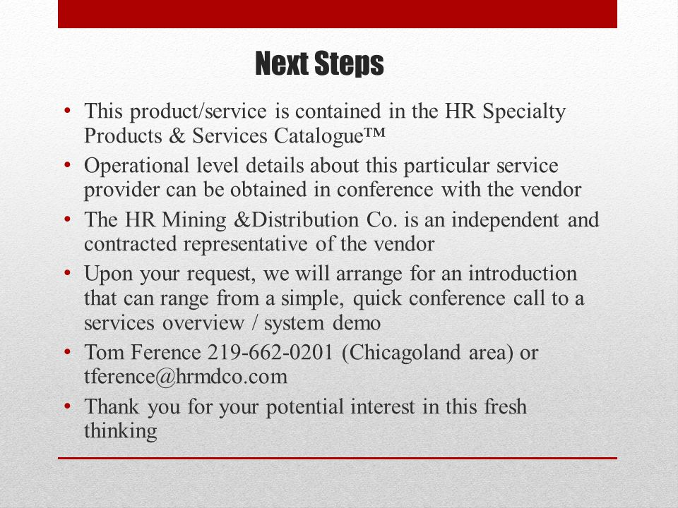 Next Steps This product/service is contained in the HR Specialty Products & Services Catalogue™ Operational level details about this particular servic