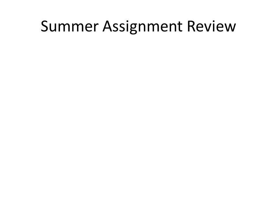 Summer Assignment Review