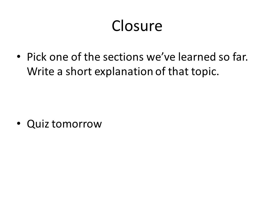 Closure Pick one of the sections we've learned so far.