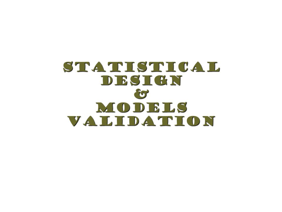 StatisticalDesign&ModelsValidation