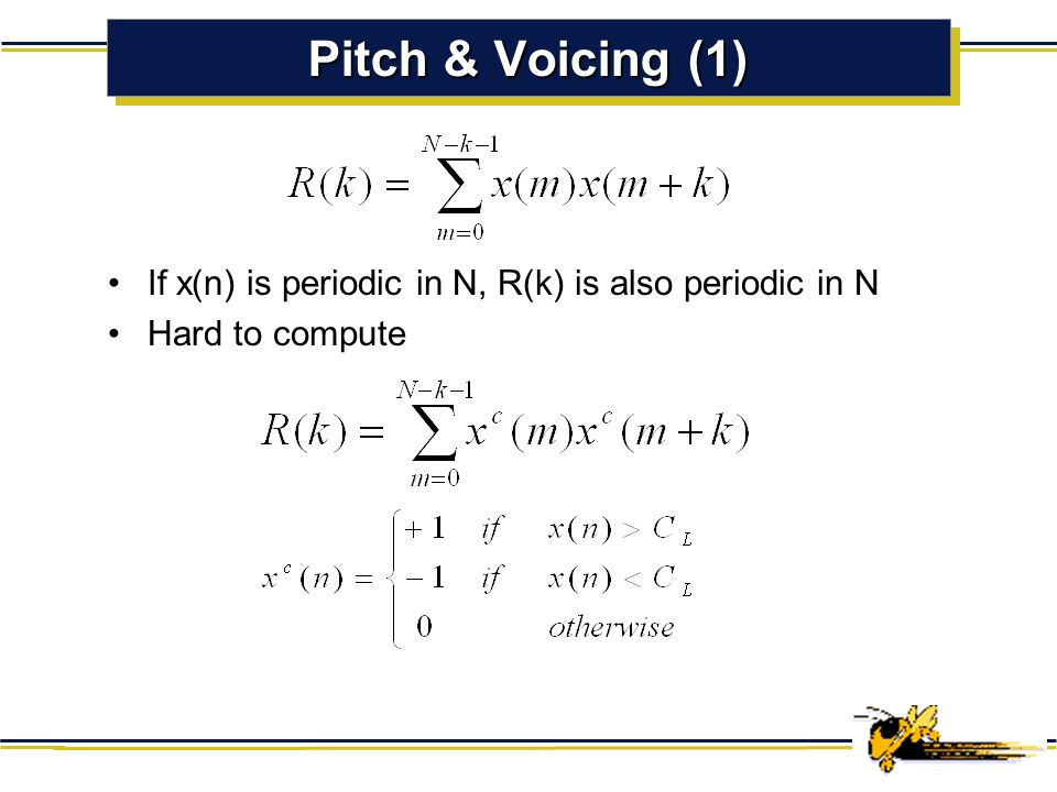 Voice Classification (2) Compute R(0) R(0) > R(0) for noise ? Compute LPC and Pitch Detection Yes Silence Period No