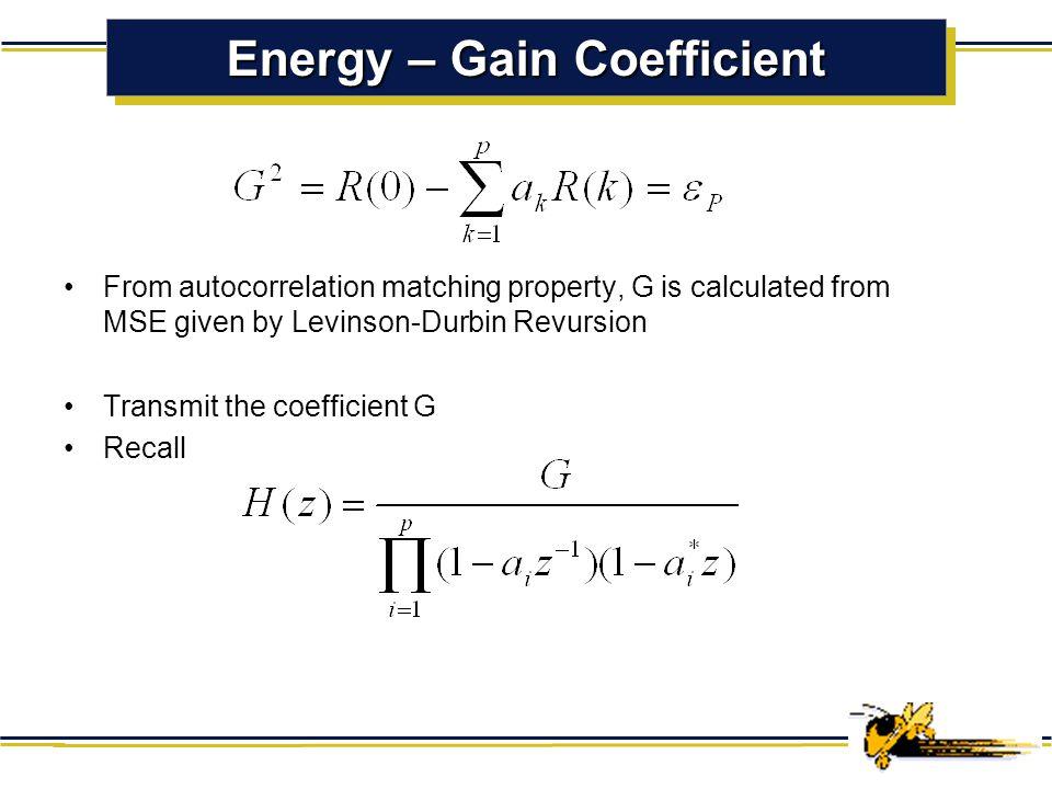 Reflection Coefficient (2) Levinson-Durbin Recursion for all-pole model Toeplitz