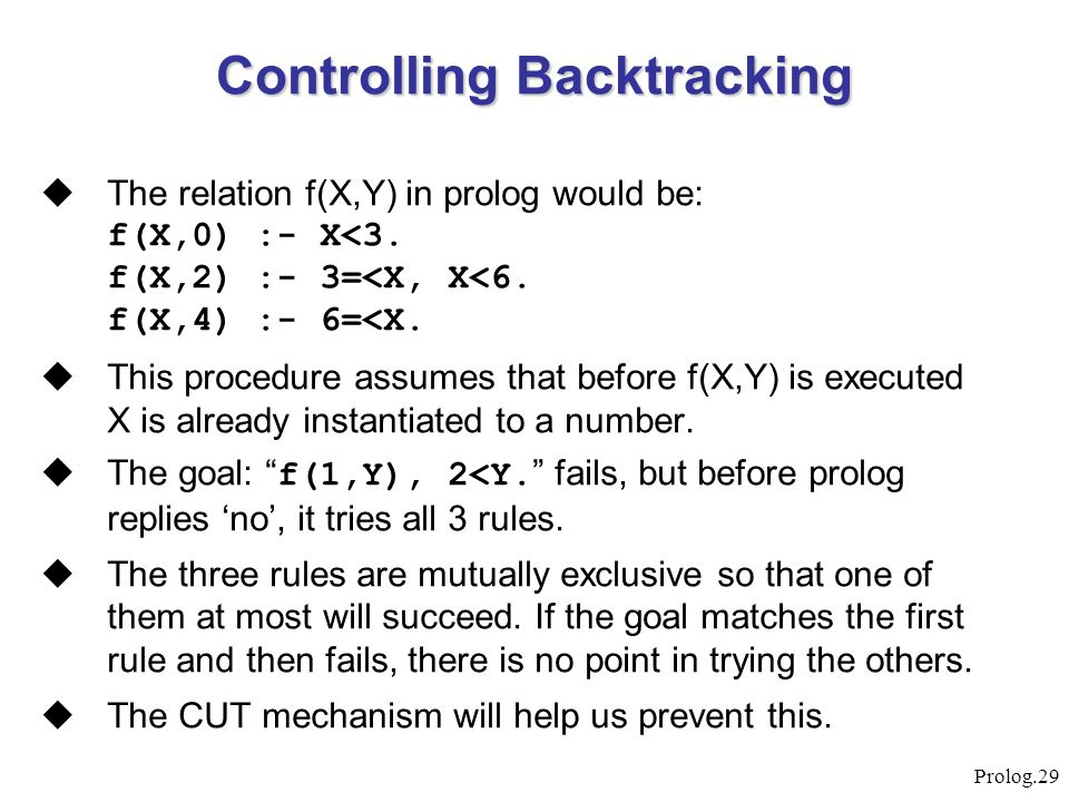 Prolog.29  The relation f(X,Y) in prolog would be: f(X,0) :- X<3. f(X,2) :- 3=<X, X<6. f(X,4) :- 6=<X.  This procedure assumes that before f(X,Y) is