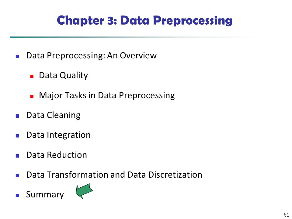 61 Chapter 3: Data Preprocessing Data Preprocessing: An Overview Data Quality Major Tasks in Data Preprocessing Data Cleaning Data Integration Data Re