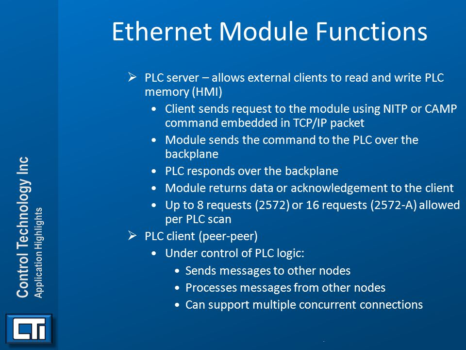 Ethernet Module Functions  PLC server – allows external clients to read and write PLC memory (HMI) Client sends request to the module using NITP or C