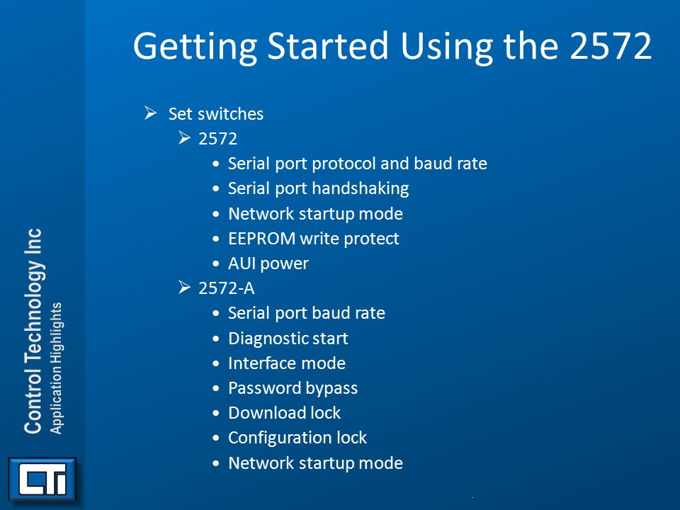 Getting Started Using the 2572  Set switches  2572 Serial port protocol and baud rate Serial port handshaking Network startup mode EEPROM write prot