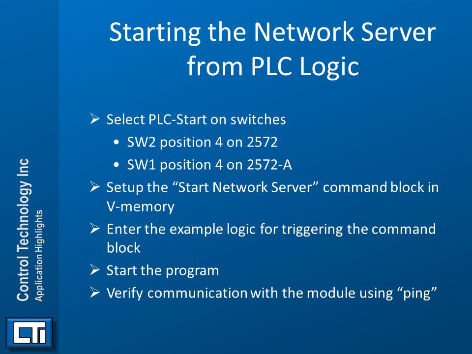 """Starting the Network Server from PLC Logic  Select PLC-Start on switches SW2 position 4 on 2572 SW1 position 4 on 2572-A  Setup the """"Start Network S"""