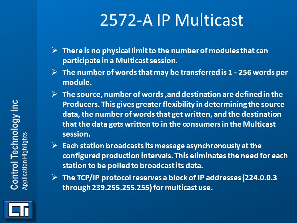 2572-A IP Multicast  There is no physical limit to the number of modules that can participate in a Multicast session.  The number of words that may