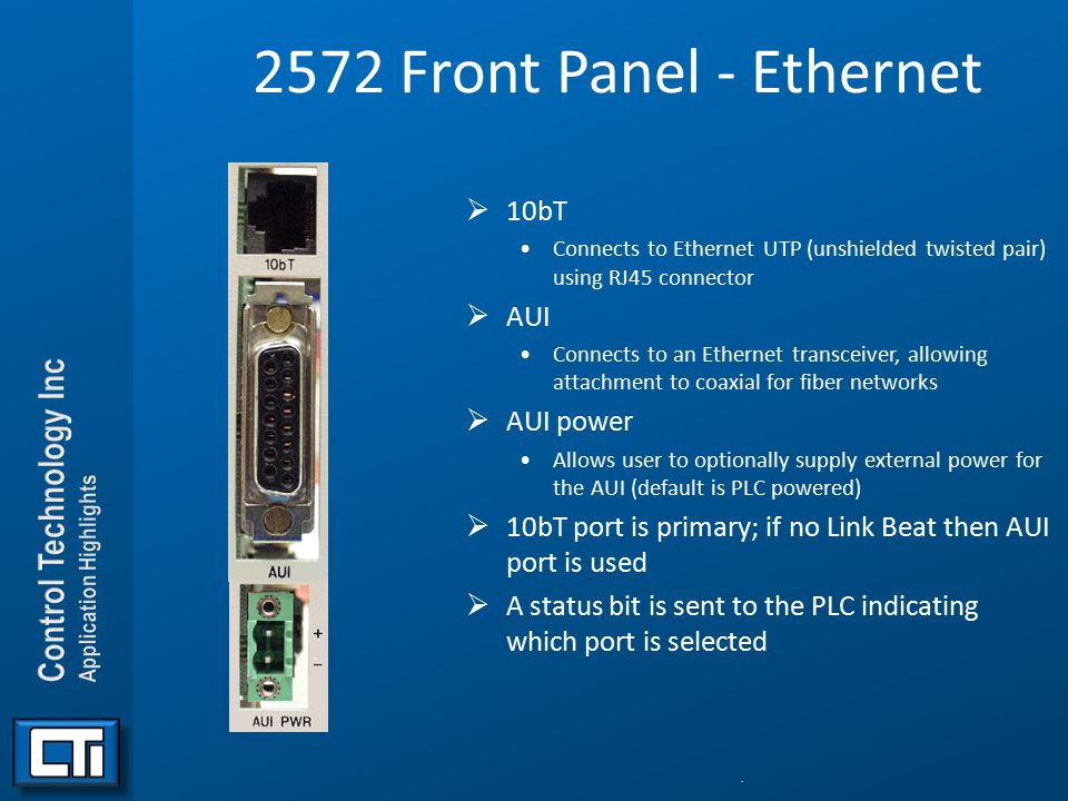 2572 Front Panel - Ethernet  10bT Connects to Ethernet UTP (unshielded twisted pair) using RJ45 connector  AUI Connects to an Ethernet transceiver,