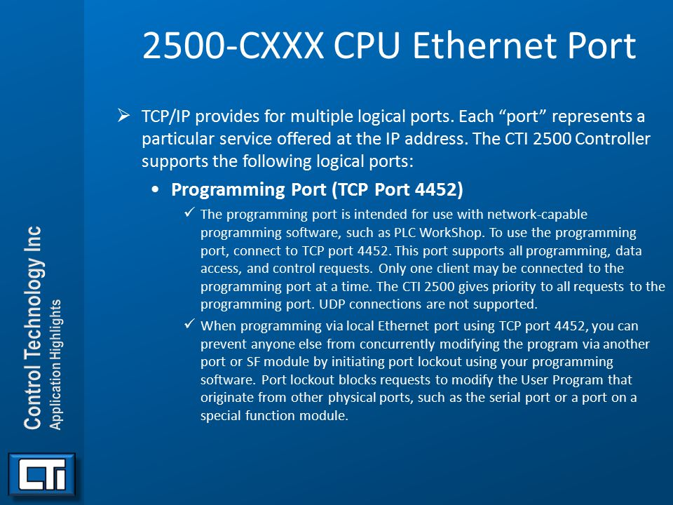 """2500-CXXX CPU Ethernet Port  TCP/IP provides for multiple logical ports. Each """"port"""" represents a particular service offered at the IP address. The C"""