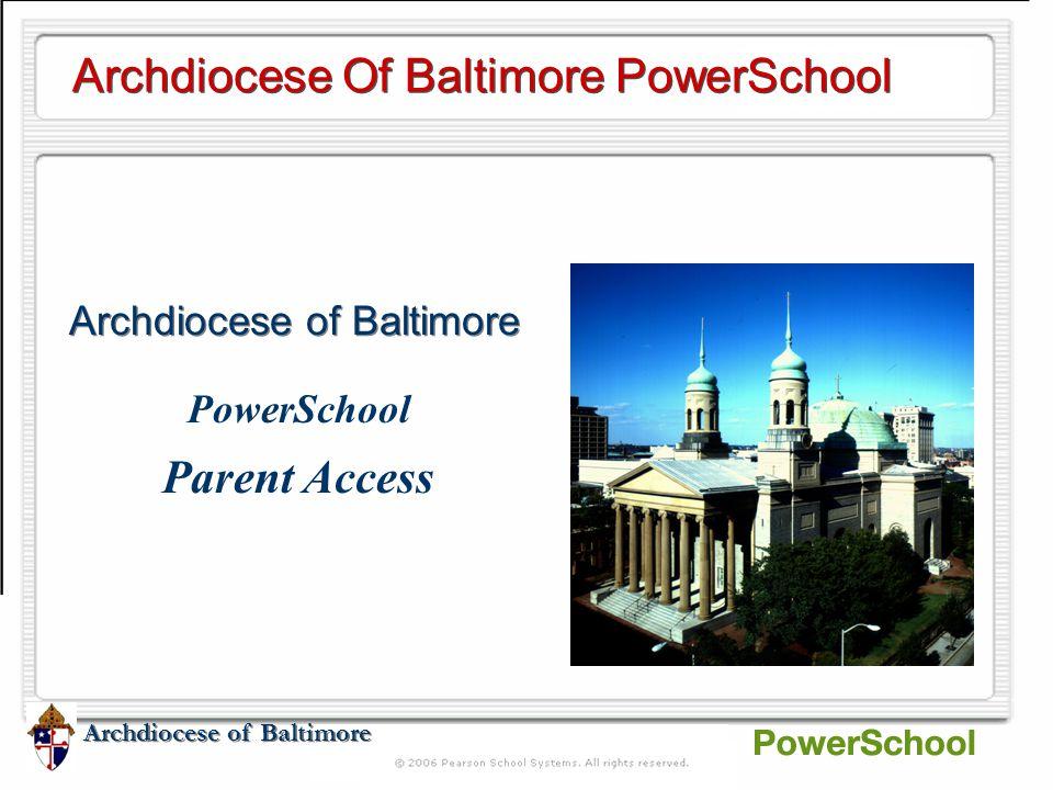 Archdiocese of Baltimore Archdiocese Of Baltimore PowerSchool Archdiocese of Baltimore PowerSchool Parent Access