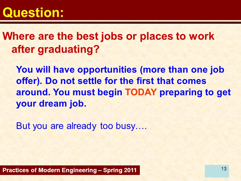 12 Question: Practices of Modern Engineering – Spring 2011 I am a sophomore.