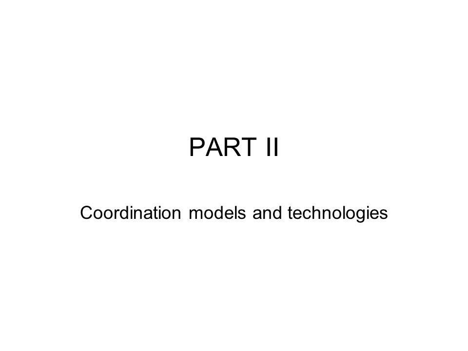 PART II Coordination models and technologies