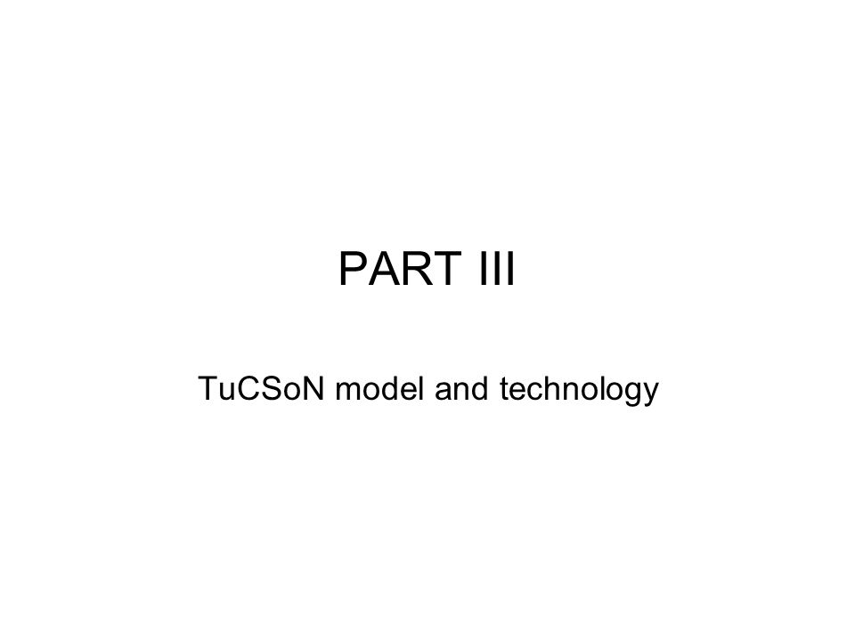 PART III TuCSoN model and technology
