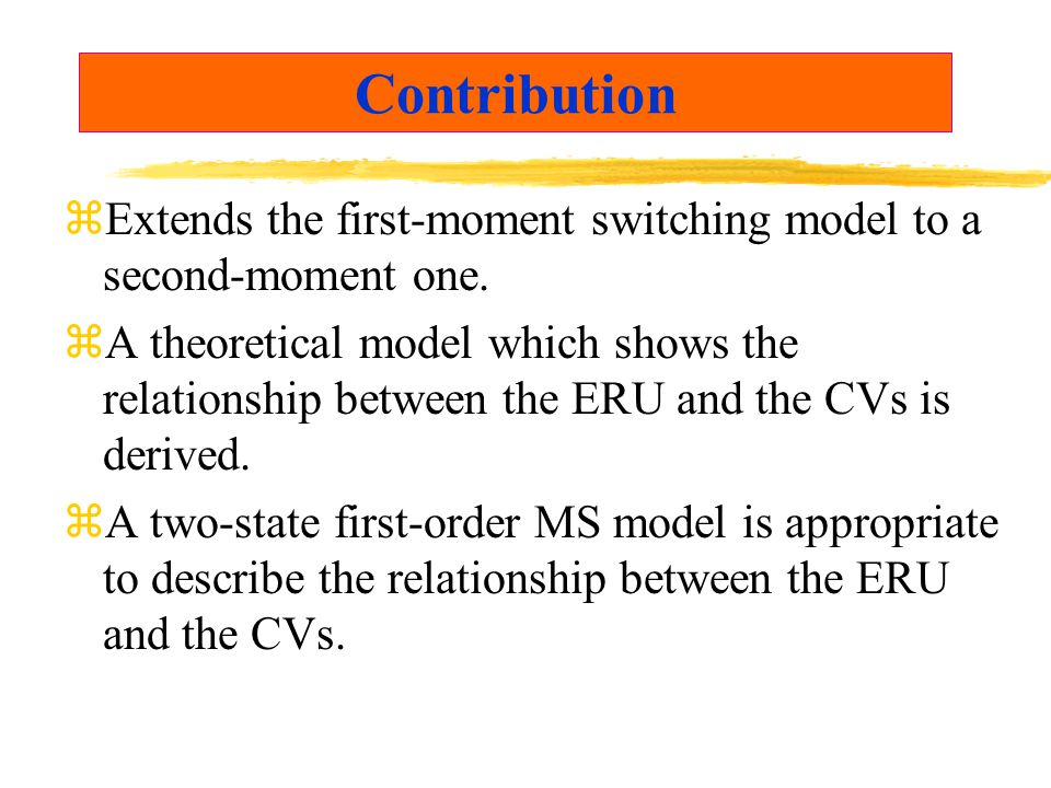 Contribution zExtends the first-moment switching model to a second-moment one.