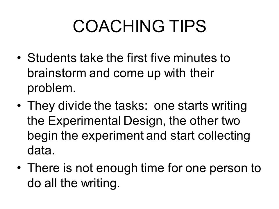 COACHING TIPS Students take the first five minutes to brainstorm and come up with their problem.