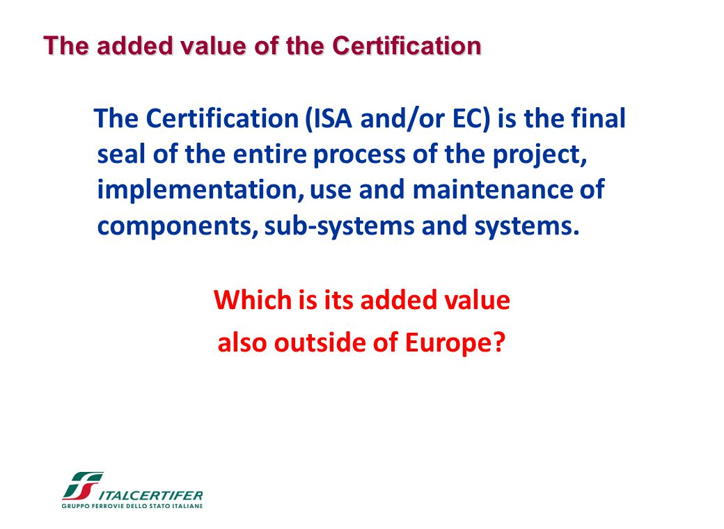 The Certification (ISA and/or EC) is the final seal of the entire process of the project, implementation, use and maintenance of components, sub-syste