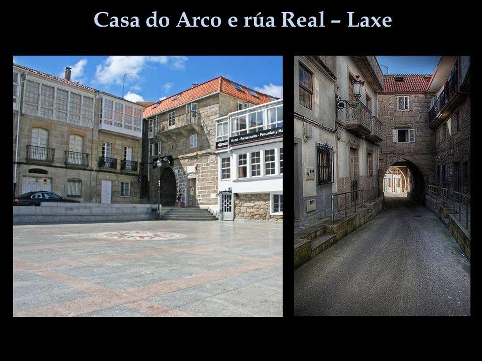 Casa do Arco e rúa Real – Laxe