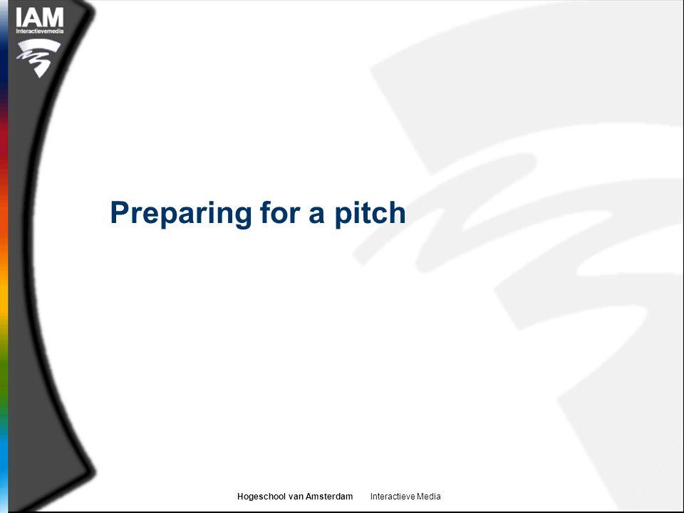 Hogeschool van Amsterdam Interactieve Media Preparing for a pitch