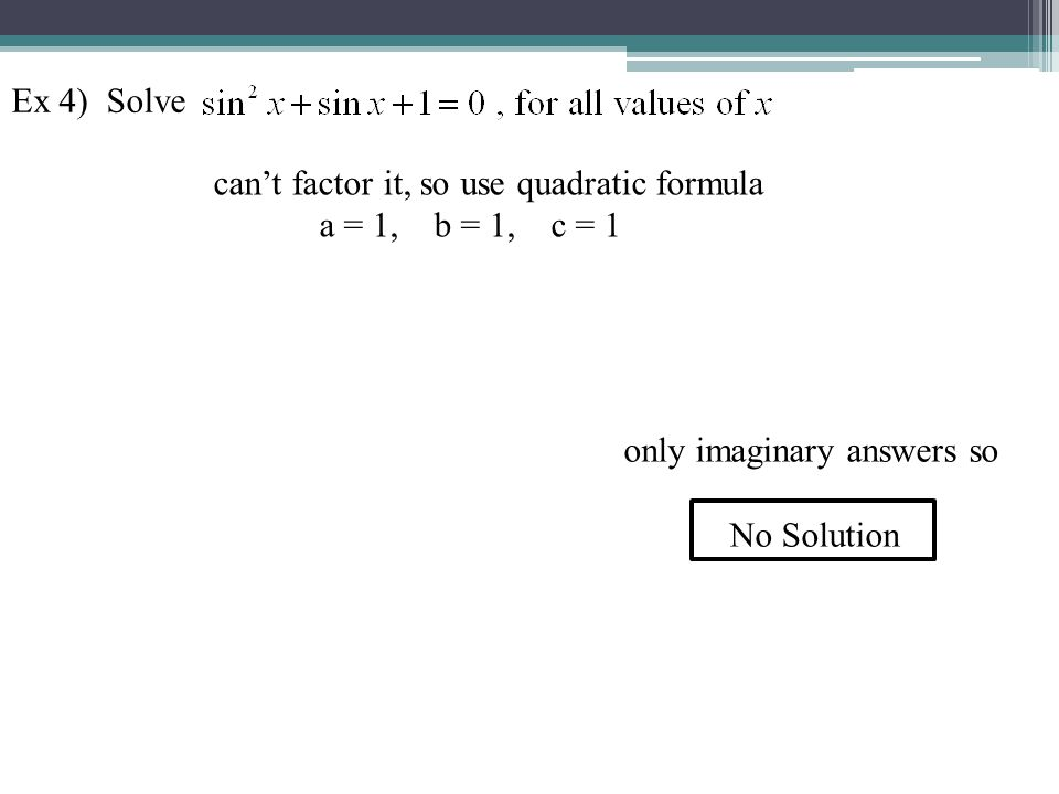 Ex 5) Use a graphing calculator to find the solution of on [0, 2π).