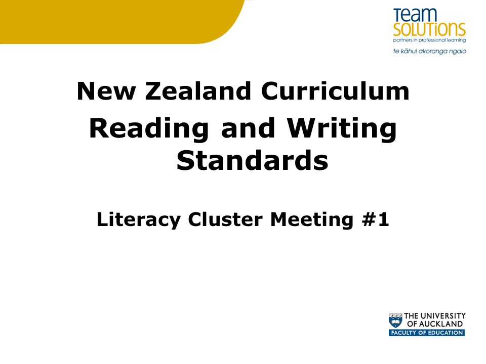 New Zealand Curriculum Reading and Writing Standards Literacy Cluster Meeting #1
