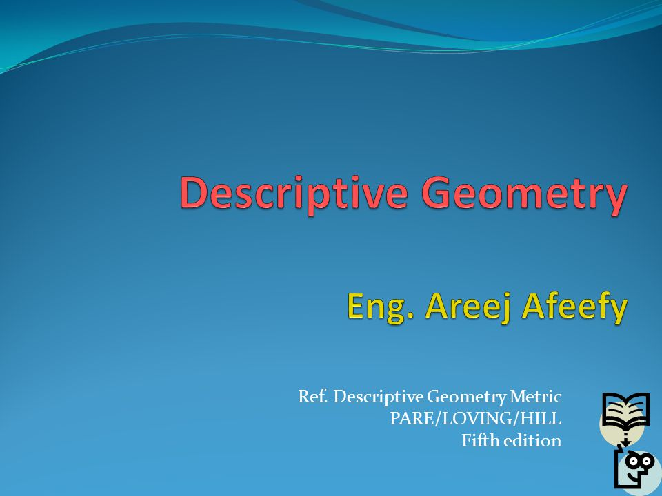 Ref. Descriptive Geometry Metric PARE/LOVING/HILL Fifth edition