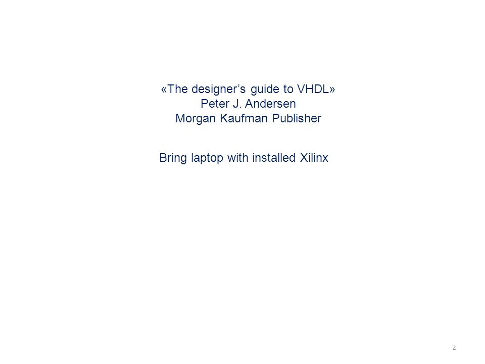 2 «The designer's guide to VHDL» Peter J.