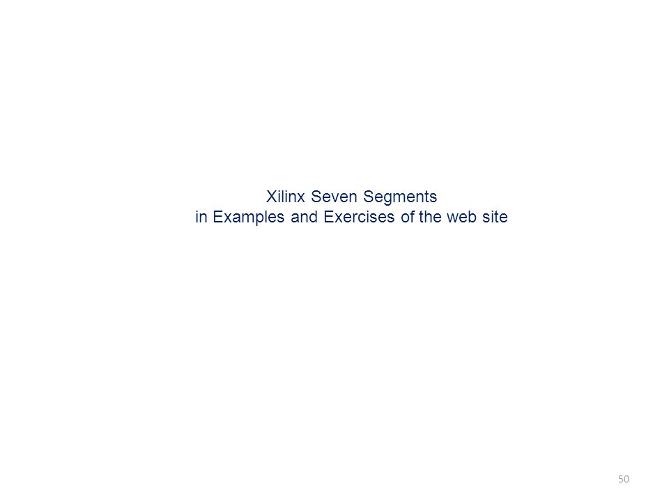 50 Xilinx Seven Segments in Examples and Exercises of the web site