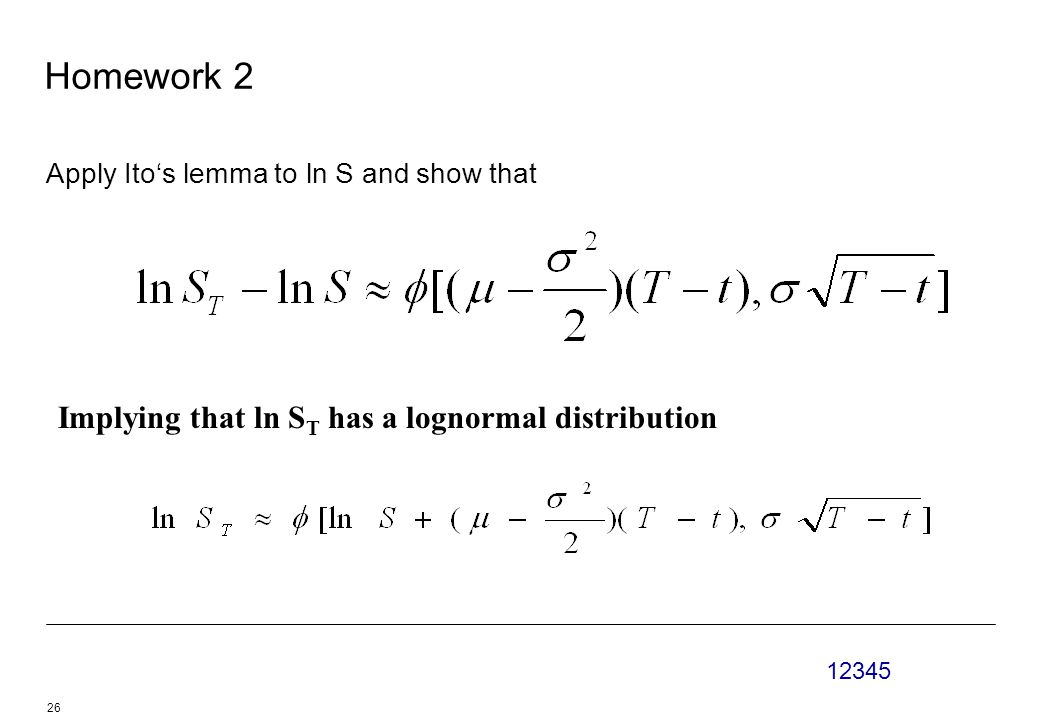 12345 26 Homework 2 Apply Ito's lemma to ln S and show that Implying that ln S T has a lognormal distribution