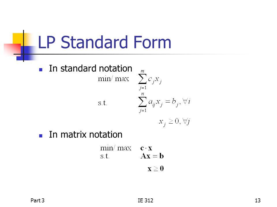 Part 3IE 31213 LP Standard Form In standard notation In matrix notation