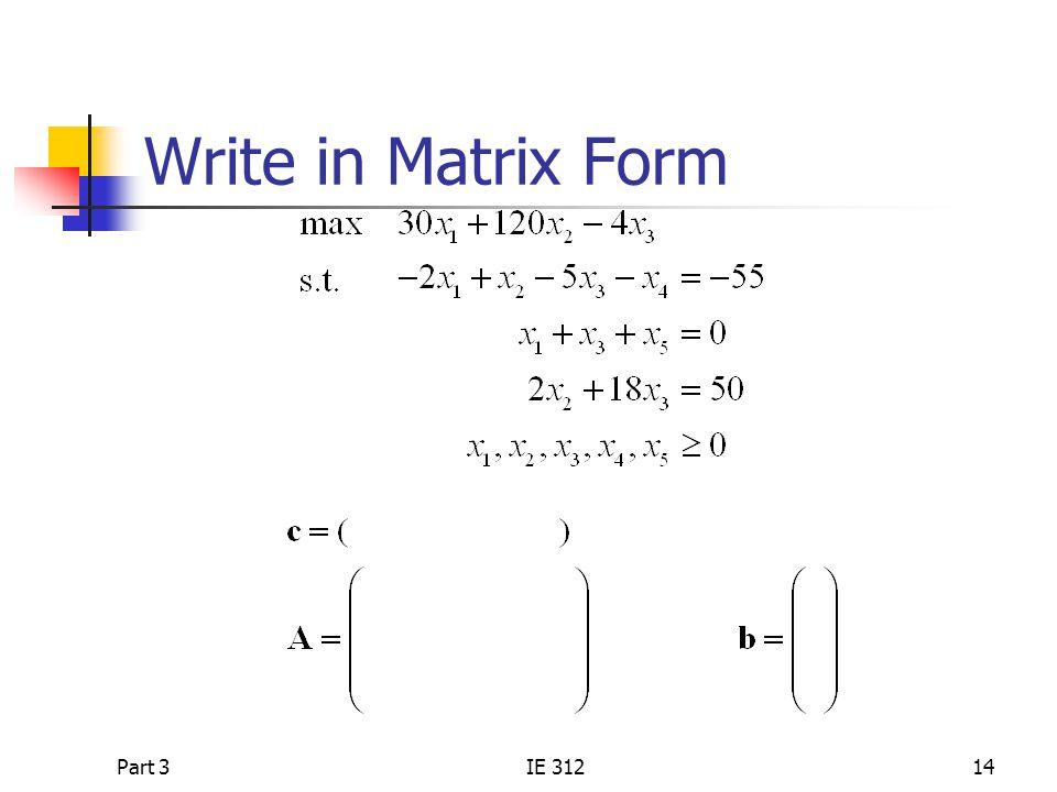 Part 3IE 31214 Write in Matrix Form