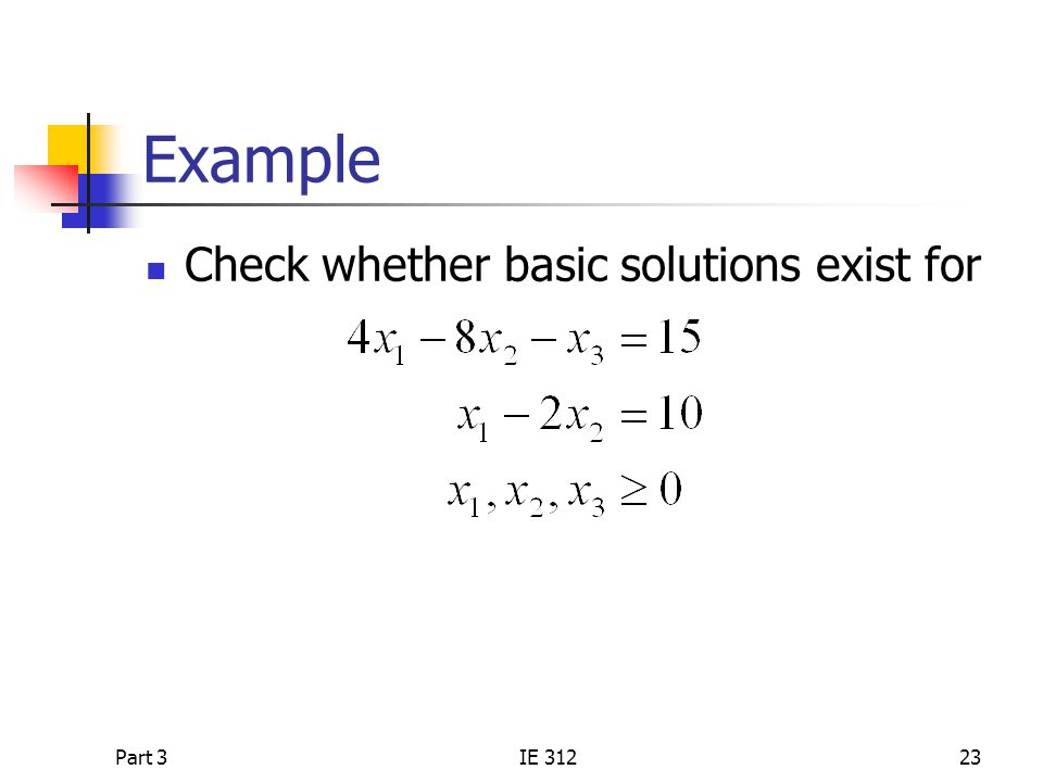 Part 3IE 31223 Example Check whether basic solutions exist for