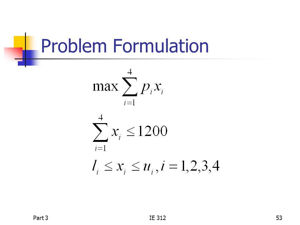 Part 3IE 31253 Problem Formulation