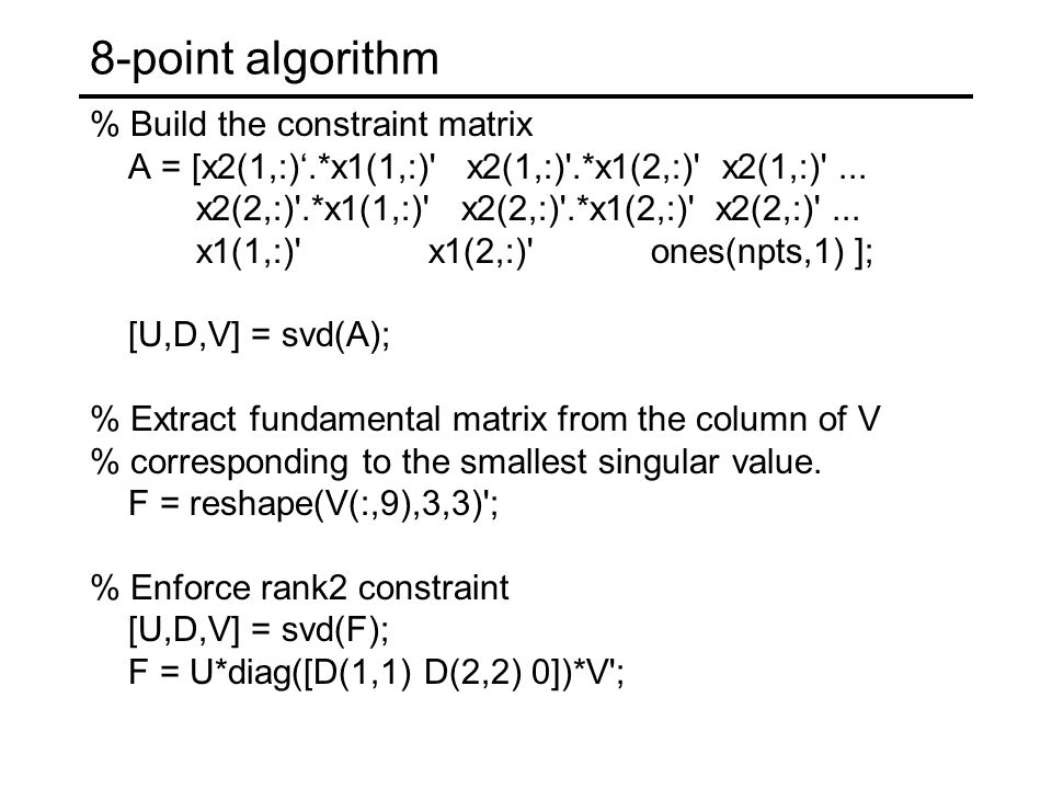 Structure from Motion Step 3: Refine estimates Bundle adjustment in photogrammetry Other iterative methods