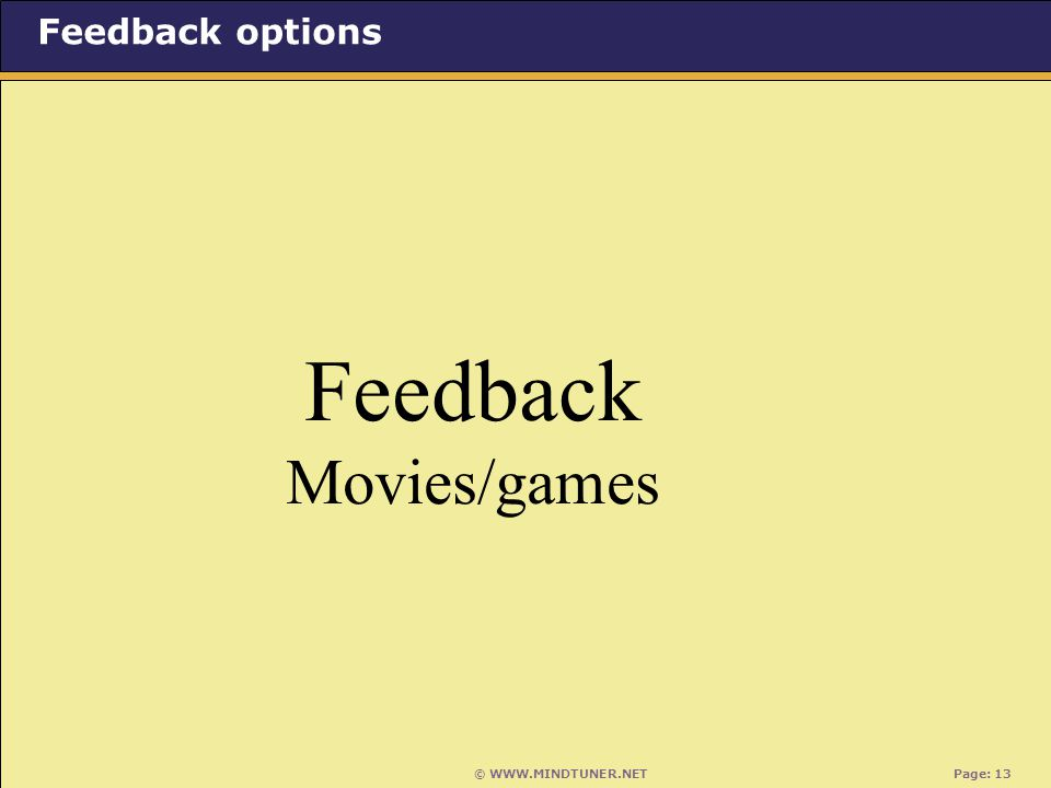 © WWW.MINDTUNER.NET Page: 13 Feedback Movies/games Feedback options
