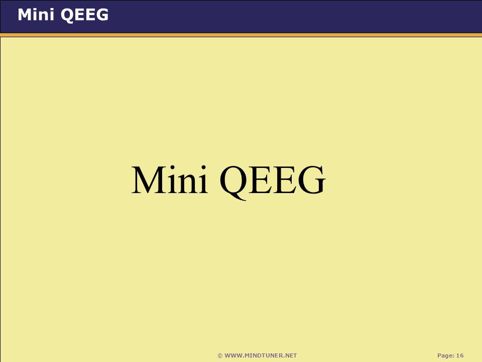 © WWW.MINDTUNER.NET Page: 16 Mini QEEG