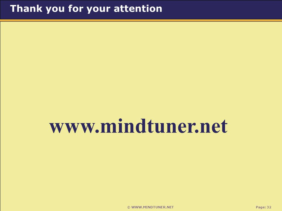 © WWW.MINDTUNER.NET Page: 32 Thank you for your attention www.mindtuner.net