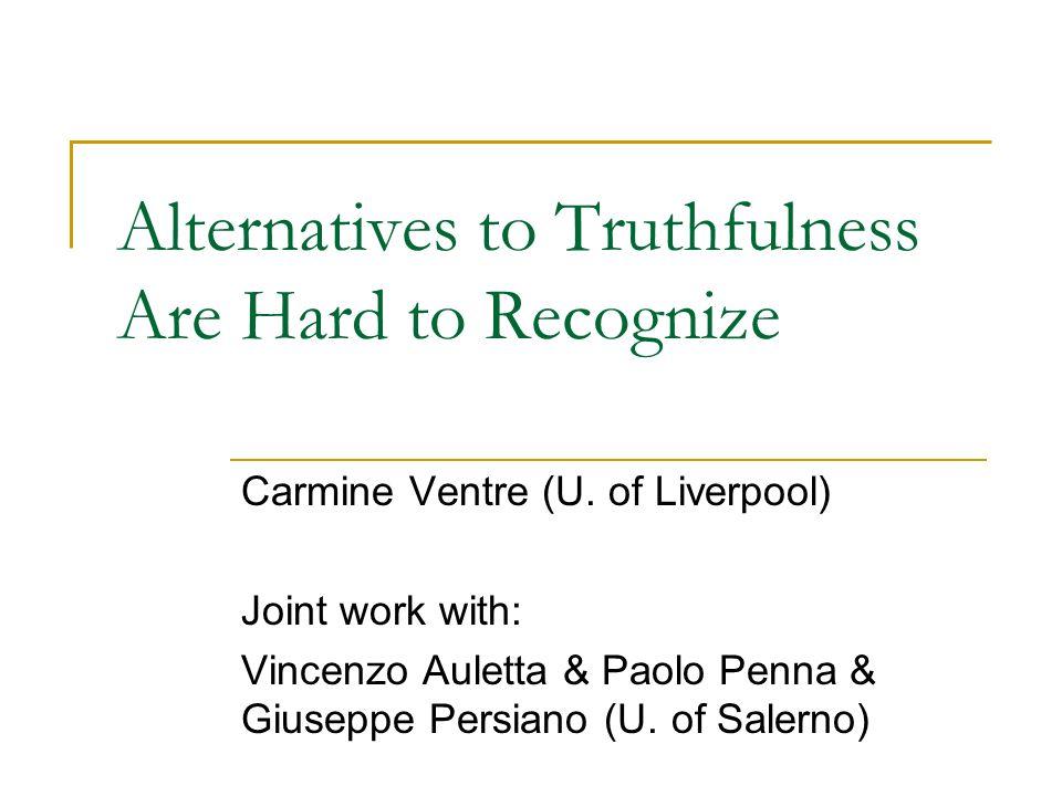 Alternatives to Truthfulness Are Hard to Recognize Carmine Ventre (U.