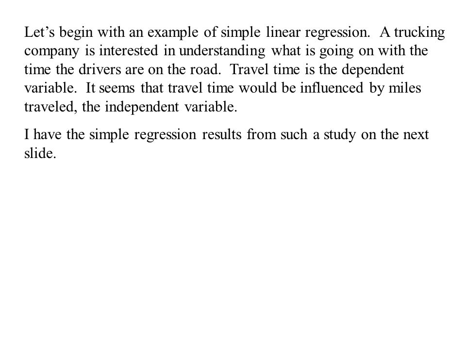 Let's begin with an example of simple linear regression.